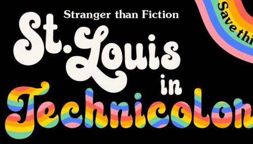 Stranger Than Fiction | St. Louis in Technicolor